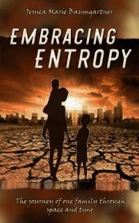 Embracing Entropy